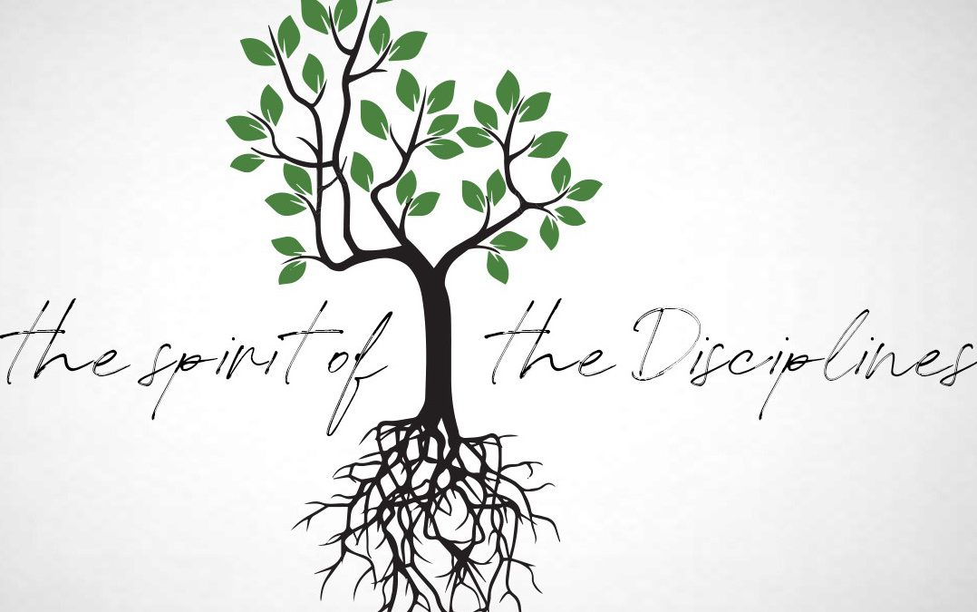 The Spirit of the Disciplines – Part One – An Introduction