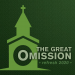 The Great Omission (Refresh 2020) – Part Three – Money / Generosity